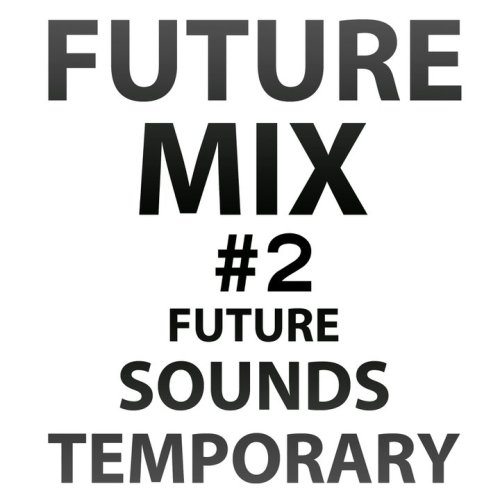 Futuresoundstemporary - futuremix 2